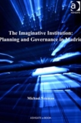 Imaginative Institution: Planning and Governance in Madrid