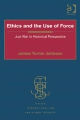 Ethics and the Use of Force