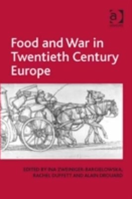 Food and War in Twentieth Century Europe
