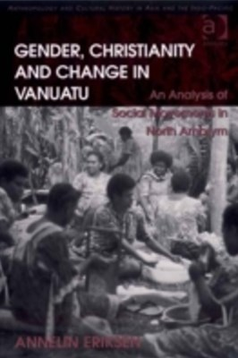 Gender, Christianity and Change in Vanuatu