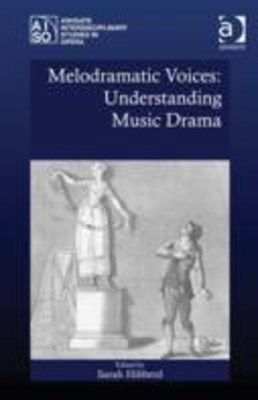 (ebook) Melodramatic Voices: Understanding Music Drama