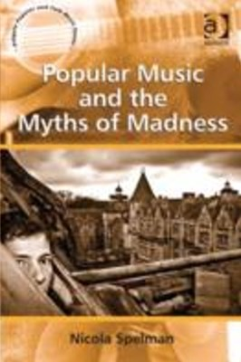 Popular Music and the Myths of Madness