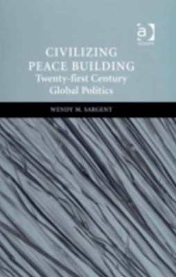 Civilizing Peace Building