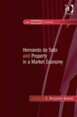 Hernando de Soto and Property in a Market Economy