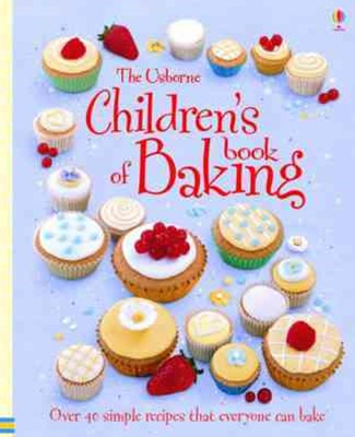 The Usborne Children's Book of Baking Spiral Edition