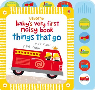 Baby's Very First Noisy Book Things that Go by Stella Baggott, Stella Baggott, Sam Taplin (9781409522904) - HardCover - Picture Books Gift & Novelty