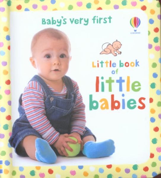 Baby's Very First Little Book of Babies