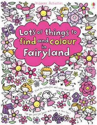 Lots Things to Find and Colour in Fairyland