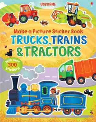 Make a Picture Sticker Book: Trains, Trucks and Tractors