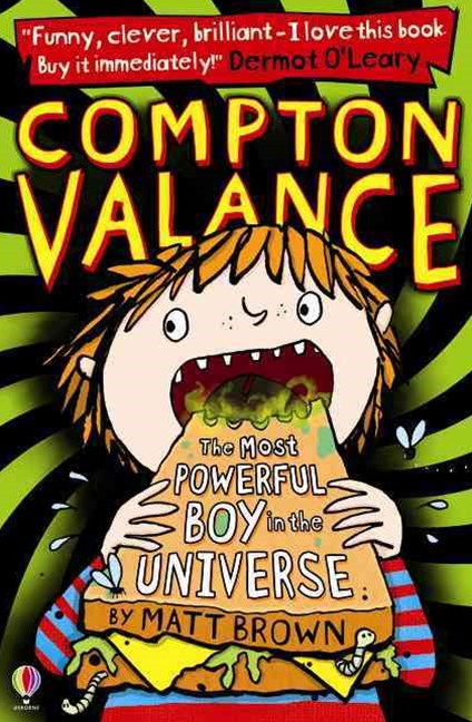 Compton Valance: The Most Powerful Boy in the Universe