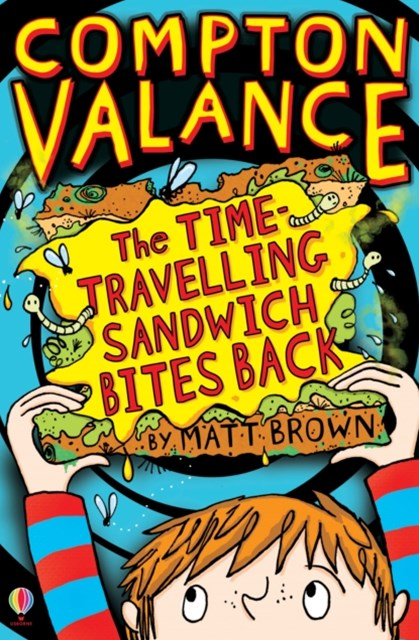 Compton Valance – The Time-Travelling Sandwich Bites Back