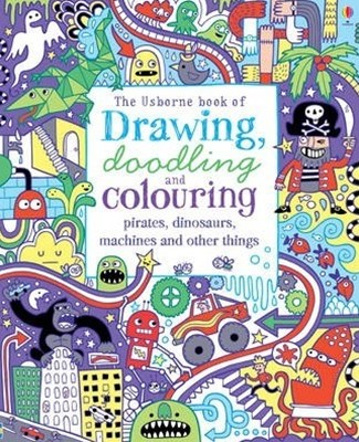 Drawing, Doodling & Colouring: Pirates, Dinosaurs, Machines and Other Things