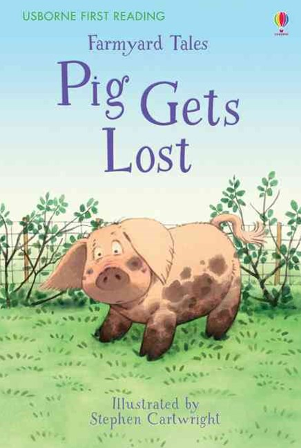 First Reading Farmyard Tales: Pig Gets Lost