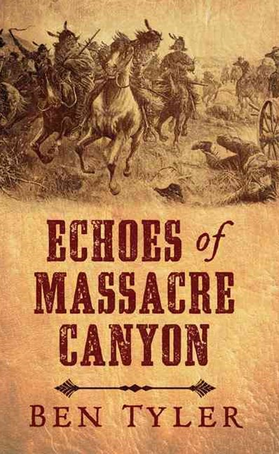 Echoes of Massacre Canyon