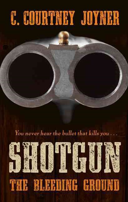 Shotgun: the Bleeding Ground