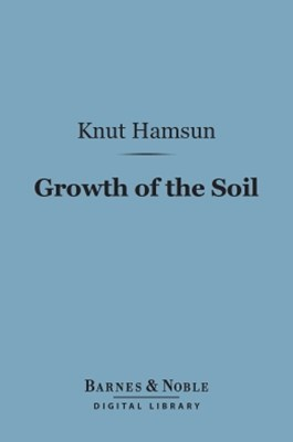 (ebook) Growth of the Soil (Barnes & Noble Digital Library)