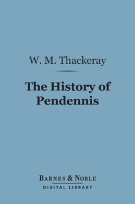 (ebook) The History of Pendennis (Barnes & Noble Digital Library)