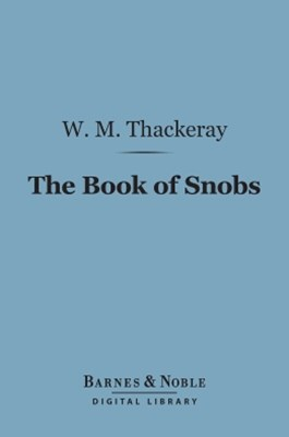 (ebook) The Book of Snobs (Barnes & Noble Digital Library)