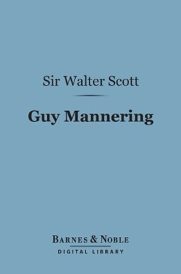 Guy Mannering (Barnes & Noble Digital Library)