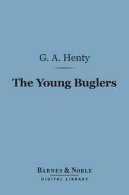 (ebook) The Young Buglers (Barnes & Noble Digital Library)