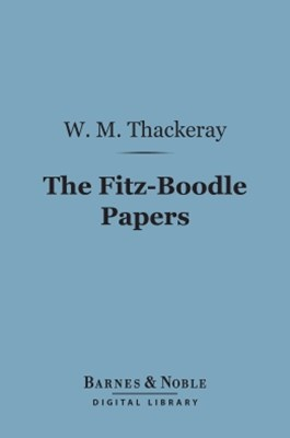 (ebook) The Fitz-Boodle Papers (Barnes & Noble Digital Library)