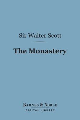 The Monastery (Barnes & Noble Digital Library)