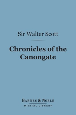 Chronicles of the Canongate (Barnes & Noble Digital Library)