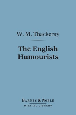 (ebook) The English Humourists (Barnes & Noble Digital Library)