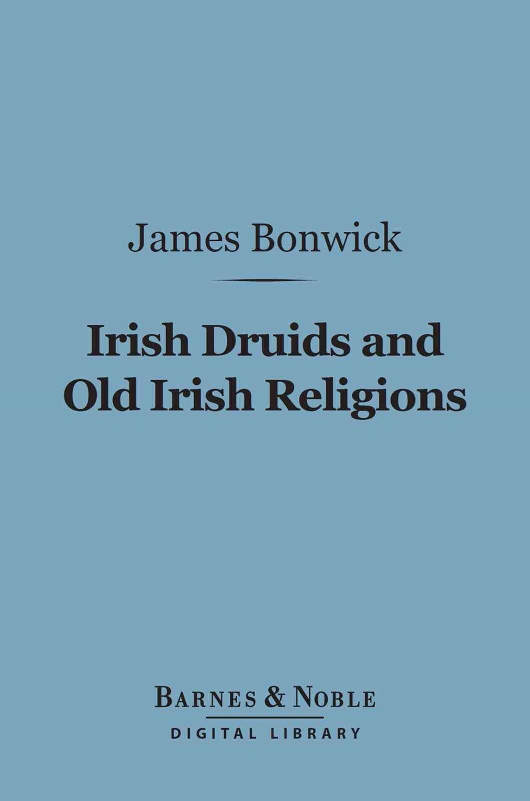 (ebook) Irish Druids and Old Irish Religions (Barnes & Noble Digital Library)