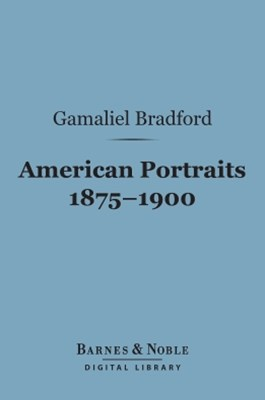 (ebook) American Portraits 1875-1900 (Barnes & Noble Digital Library)