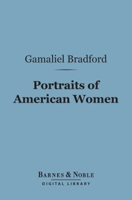 (ebook) Portraits of American Women (Barnes & Noble Digital Library)