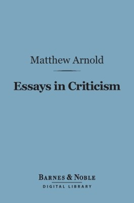 (ebook) Essays in Criticism, Second Series (Barnes & Noble Digital Library)