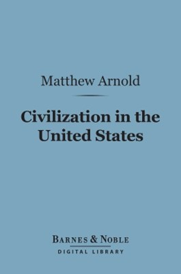 (ebook) Civilization in the United States (Barnes & Noble Digital Library)