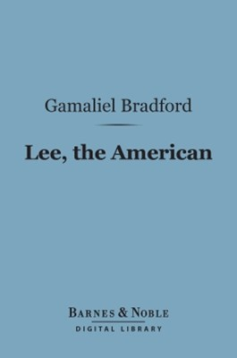 (ebook) Lee, the American (Barnes & Noble Digital Library)