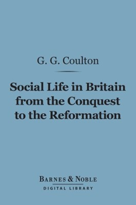 Social Life in Britain From the Conquest to the Reformation (Barnes & Noble Digital Library)