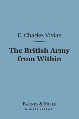 (ebook) The British Army from Within (Barnes & Noble Digital Library)