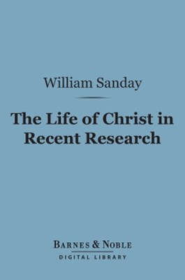 (ebook) The Life of Christ in Recent Research (Barnes & Noble Digital Library)