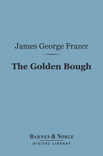 (ebook) The Golden Bough (Barnes & Noble Digital Library)