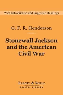 Stonewall Jackson and the American Civil War (Barnes & Noble Digital Library)