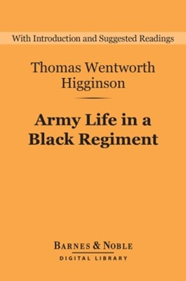 (ebook) Army Life in a Black Regiment (Barnes & Noble Digital Library)