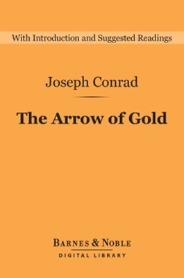 The Arrow of Gold (Barnes & Noble Digital Library)
