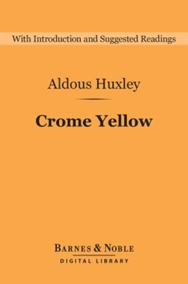 Crome Yellow (Barnes & Noble Digital Library)