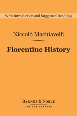 Florentine History (Barnes & Noble Digital Library)