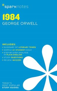 1984 SparkNotes Literature Guide by SparkNotes, George Orwell (9781411469389) - PaperBack - Non-Fiction
