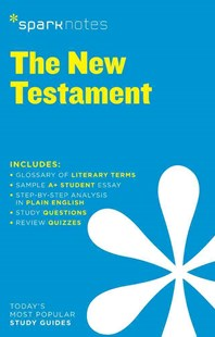 New Testament SparkNotes Literature Guide by SparkNotes, Anonymous (9781411469648) - PaperBack - Non-Fiction