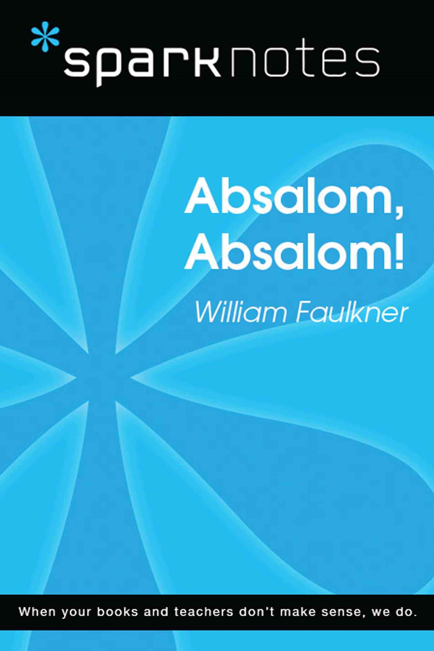 Absalom, Absalom! (SparkNotes Literature Guide)