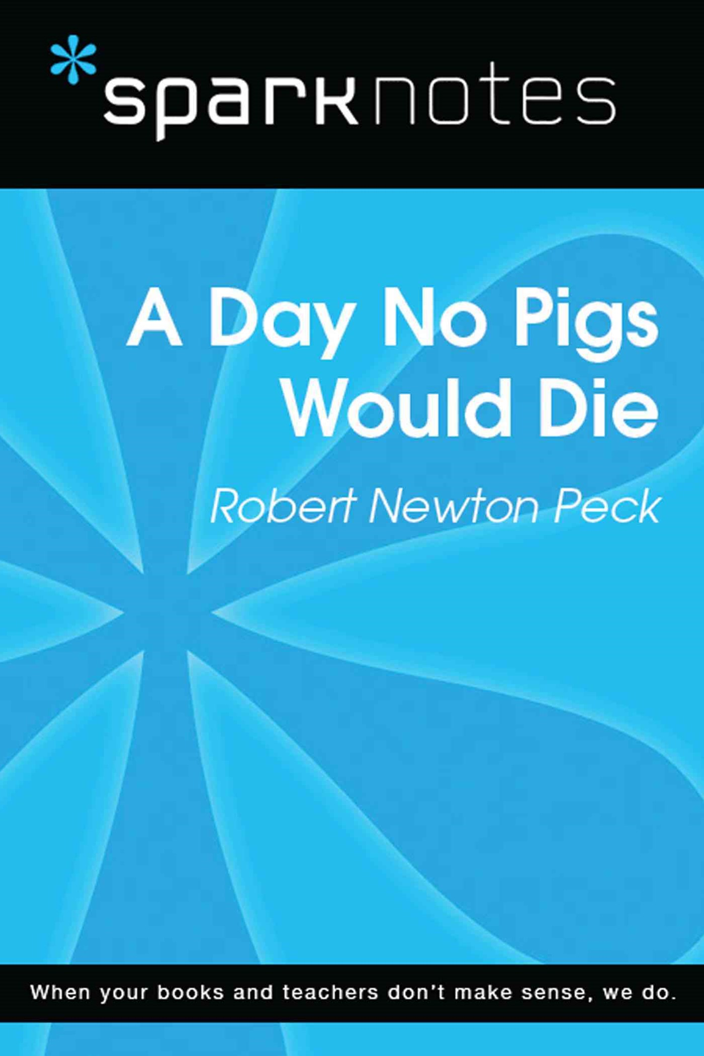 A Day No Pigs Would Die (SparkNotes Literature Guide)