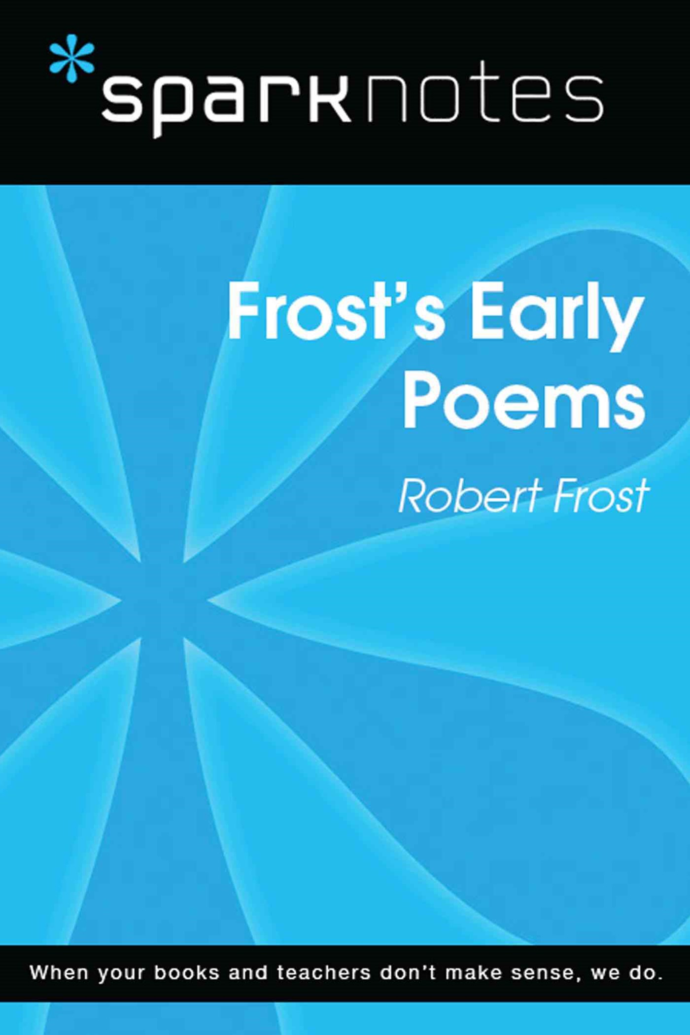 (ebook) Frost's Early Poems (SparkNotes Literature Guide)
