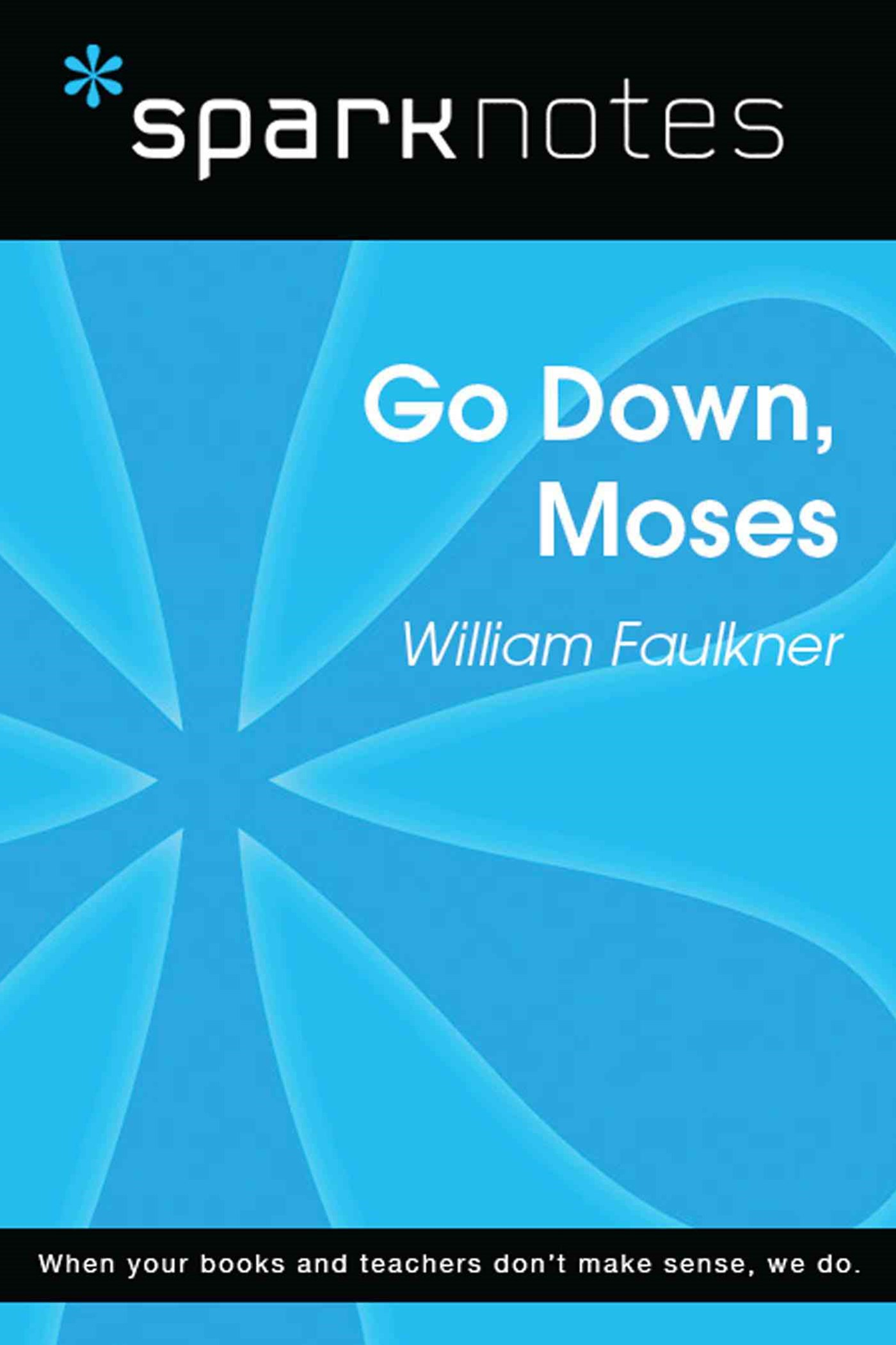 Go Down, Moses (SparkNotes Literature Guide)