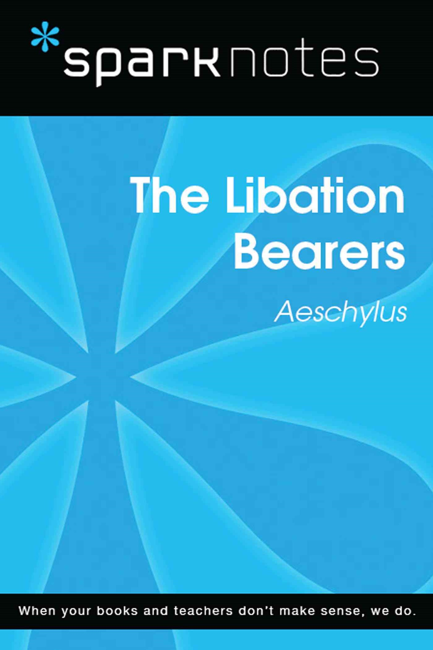 (ebook) The Libation Bearers (SparkNotes Literature Guide)